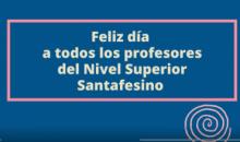 Homenaje a las profesoras y profesores Santafesinos: Itinerarios y recorridos que enseñan a través de gestos educativos.