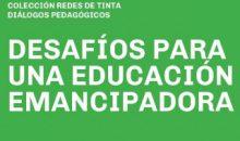 Desafíos para una Educación Emancipadora